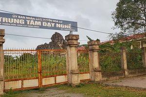 Ninh Bình: Nhiều Trung tâm dạy nghề bỏ hoang vì 'đói' học viên