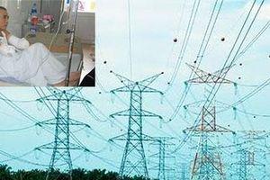 Thảm họa mang tên 'bỏng điện cao thế'