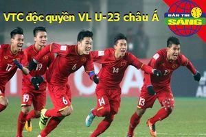 VTC độc quyền U-23 châu Á, Hà Đức Chinh khai hỏa giải 'đen'
