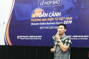 VOBF 2019: Bệ phóng cho những bứt phá vượt giới hạn của thương mại điện tử Việt Nam