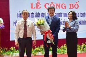 Tỉnh Thừa Thiên - Huế bổ nhiệm lãnh đạo nhiều cơ quan, đơn vị