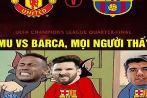 Ảnh chế MU gặp Barca tứ kết C1, fan 'run sợ' trước Messi