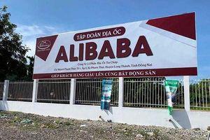 Đồng Nai: Cần xử lý triệt để các vi phạm của Công ty Địa ốc Alibaba