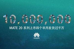 10 triệu chiếc Huawei Mate 20 đã được bán ra trong 4,5 tháng