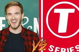 T-Series vượt mặt PewDieDie soán ngôi kênh Youtube số 1 thế giới