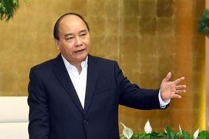Thủ tướng Nguyễn Xuân Phúc yêu cầu tháo gỡ khó khăn cho sản xuất kinh doanh