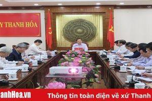 Thường trực Tỉnh ủy cho ý kiến về nội dung chương trình , công tác chuẩn bị tổ chức Lễ kỷ niệm 990 năm Danh xưng Thanh Hóa