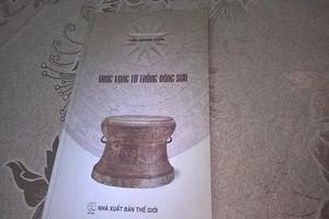 Sách quý 'Vang vọng từ trống Đông Sơn'