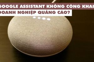 Google Assistant 'lén' chèn quảng cáo?