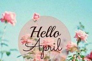 Tháng 4 có gì đặc biệt?