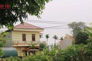 UBND Thanh Hóa vào cuộc vụ bố mẹ Bí thư Huyện ủy xây nhà trên đất nông nghiệp