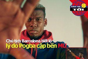 Chủ tịch Barca tiết lộ về Pogba, Pacquiao tái đấu Mayweather