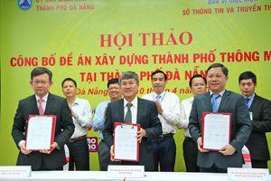 Đà Nẵng công bố Đề án 'Xây dựng thành phố thông minh'