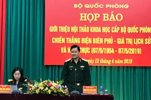 Bộ Quốc phòng giới thiệu Hội thảo khoa học 'Chiến thắng Điện Biên Phủ - Giá trị lịch sử'