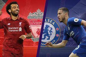 Lịch thi đấu vòng 34 Ngoại hạng Anh 2018/2019: Liverpool đấu Chelsea