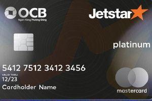 Dùng thẻ ngân hàng OCB được hưởng ưu đãi khi bay Jetstar Pacific