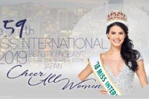 Ban tổ chức ấn định thời gian và địa điểm thi Hoa hậu Quốc tế 2019