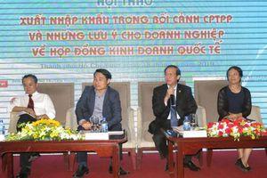 CPTPP và những rủi ro trong hợp đồng kinh doanh quốc tế