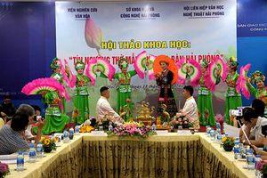 Hội thảo khoa học tín ngưỡng thờ Mẫu trên địa bàn thành phố Hải Phòng