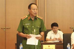 Thứ trưởng Bộ Công an nói về việc chưa khởi tố ông Nguyễn Hữu Linh