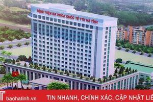 Khởi công Bệnh viện Quốc tế TTH Hà Tĩnh tổng mức đầu tư 558 tỷ đồng