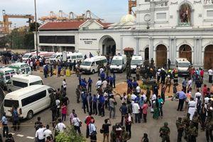 Nổ bom tại Sri Lanka: Chưa ghi nhận trường hợp công dân Việt Nam bị ảnh hưởng