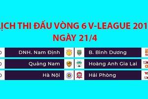 Lịch thi đấu V-League 2019 hôm nay (21/4): Hà Nội đại chiến Hải Phòng