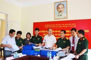 Kiểm tra Trung tâm Giáo dục Quốc phòng và An ninh Trường Đại học TDTT Bắc Ninh