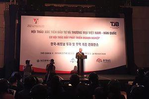 Hội thảo Xúc tiến đầu tư và thương mại Việt Nam - Hàn Quốc