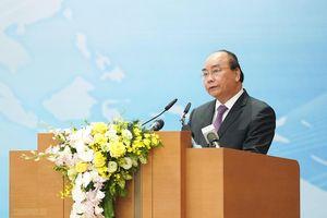 Thủ tướng Nguyễn Xuân Phúc: Tăng cường hội nhập quốc tế chủ động, sáng tạo, hiệu quả và bền vững