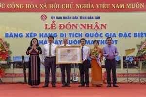 Nhà đày Buôn Ma Thuột đón nhận Bằng xếp hạng Di tích Quốc gia đặc biệt