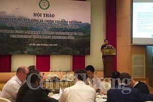 Quản lý rừng bền vững tạo uy tín và gia tăng giá trị rừng và sản phẩm gỗ