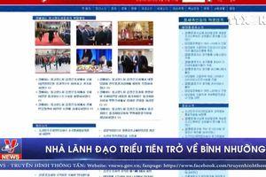 Nhà lãnh đạo Triều Tiên trở về Bình Nhưỡng