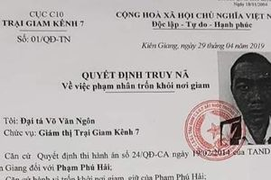 Kiên Giang: Truy nã một phạm nhân trốn trại
