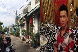 Thảm án ở Bình Tân: Nạn nhân lo sợ giấu hết dao kéo, vẫn bị giết