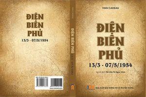 Cuốn sách 'Điện Biên Phủ: 13-3/7-5-2019': Những tài liệu lưu trữ chưa từng công bố tại Việt Nam