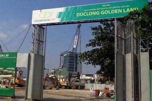 Đề nghị chuyển cơ quan điều tra dự án Đức Long Golden Land