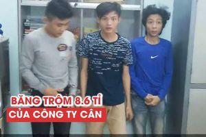 Bắt băng nhóm trộm 8,6 tỉ đồng của Công ty cân Nhơn Hòa