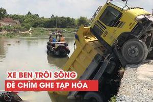 Hy hữu: Xe ben tự trôi xuống sông đè chìm ghe bán tạp hóa