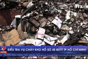 Điều tra vụ cháy kho hồ sơ xe buýt TP Hồ Chí Minh