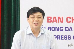 Nhà báo Hồ Quang Lợi: 'Hội Nhà báo Việt Nam luôn ủng hộ, đồng hành cùng Press Cup'