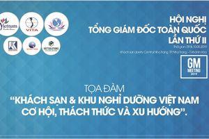 GM Meeting 2019: Hội nghị nâng tầm du lịch Việt Nam