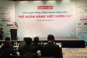 Để ngân hàng Việt vươn xa