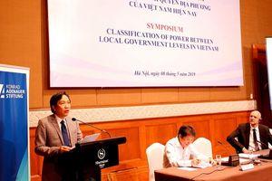 Hội thảo khoa học: Phân định thẩm quyền giữa các cấp chính quyền địa phương ở Việt Nam hiện nay