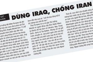 Dùng Iraq, chống Iran