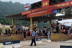 Bộ GTVT yêu cầu xử nghiêm đối tượng gây rối tại BOT Hòa Lạc - Hòa Bình