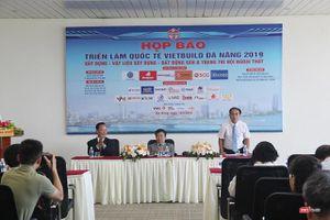Hơn 300 doanh nghiệp trong và ngoài nước tham gia VietBuild Đà Nẵng 2019