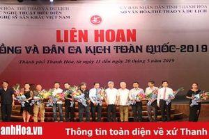 Khai mạc Liên hoan Tuồng và Dân ca kịch toàn quốc 2019 tại Thanh Hóa