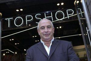 Ông trùm chuỗi cửa hàng Topshop đình đám thế giới mất danh hiệu 'tỷ phú'