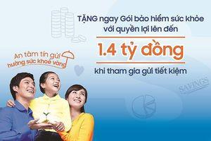 Gửi tiết kiệm Sacombank nhận bảo hiểm chăm sóc sức khỏe